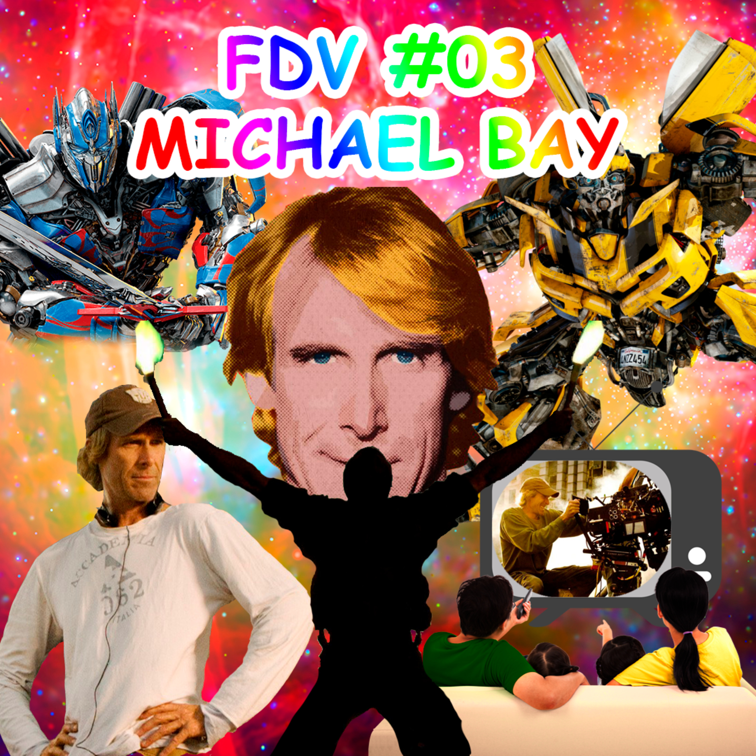 FDV #03 - Michael Bay