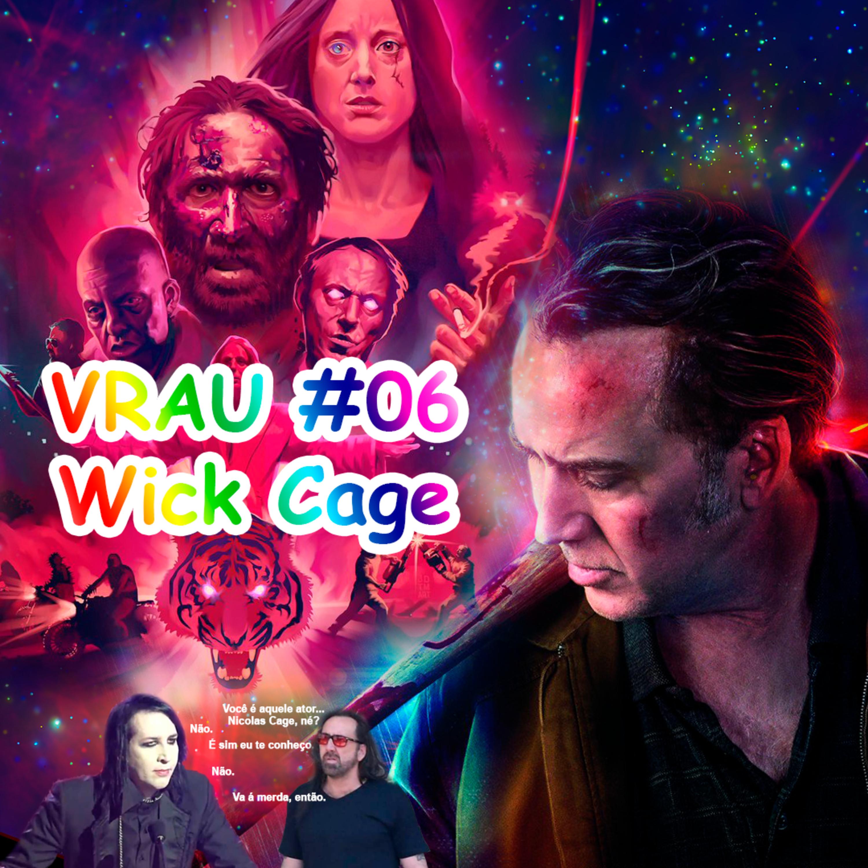 VRAU #06 - Wick Cage