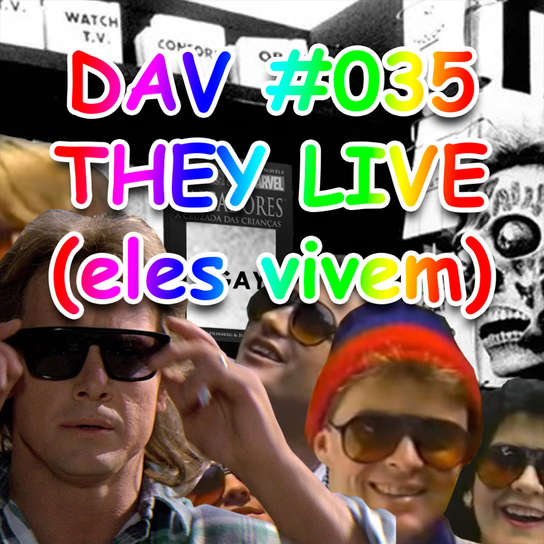 DAV #035 - They Live