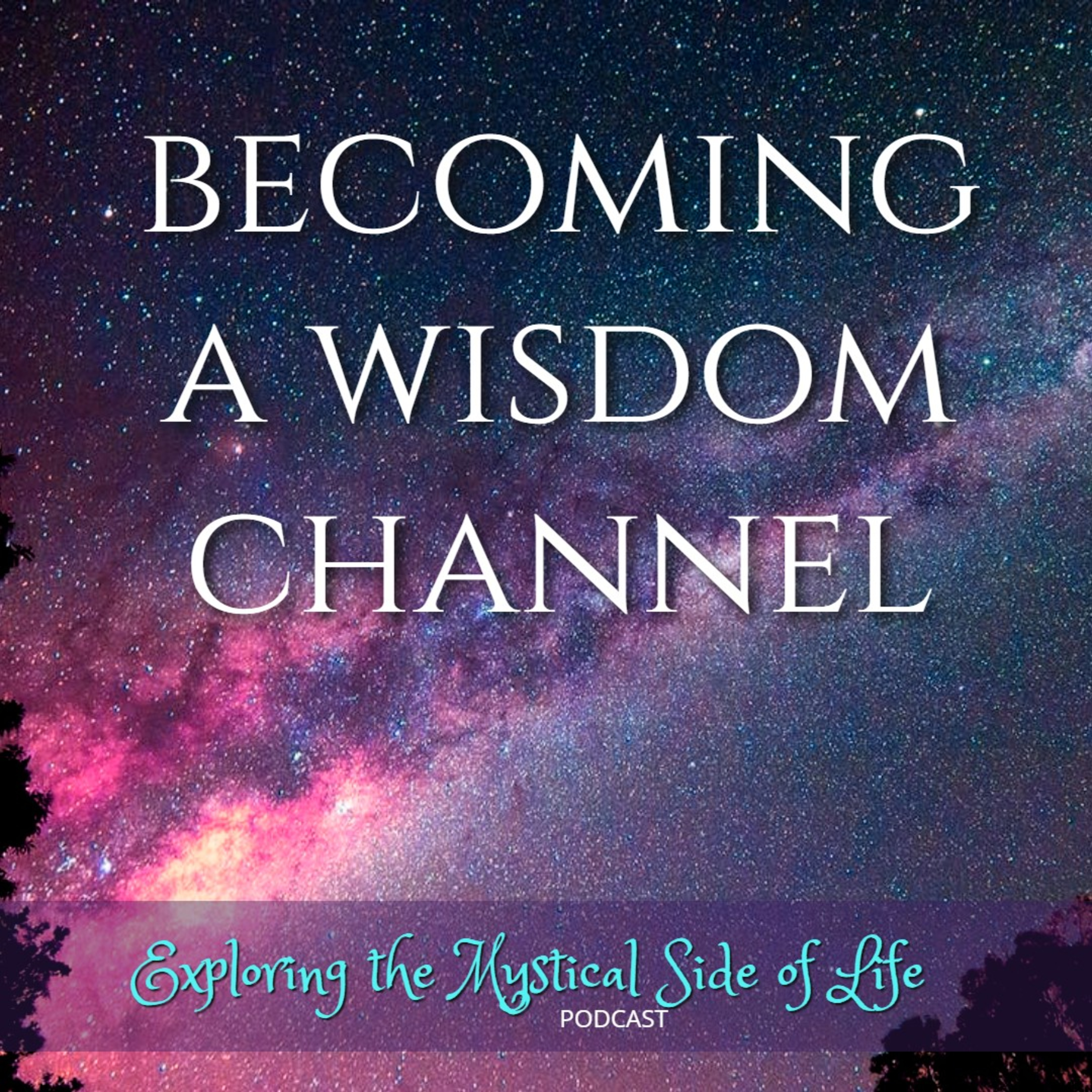 Becoming a Wisdom Channel