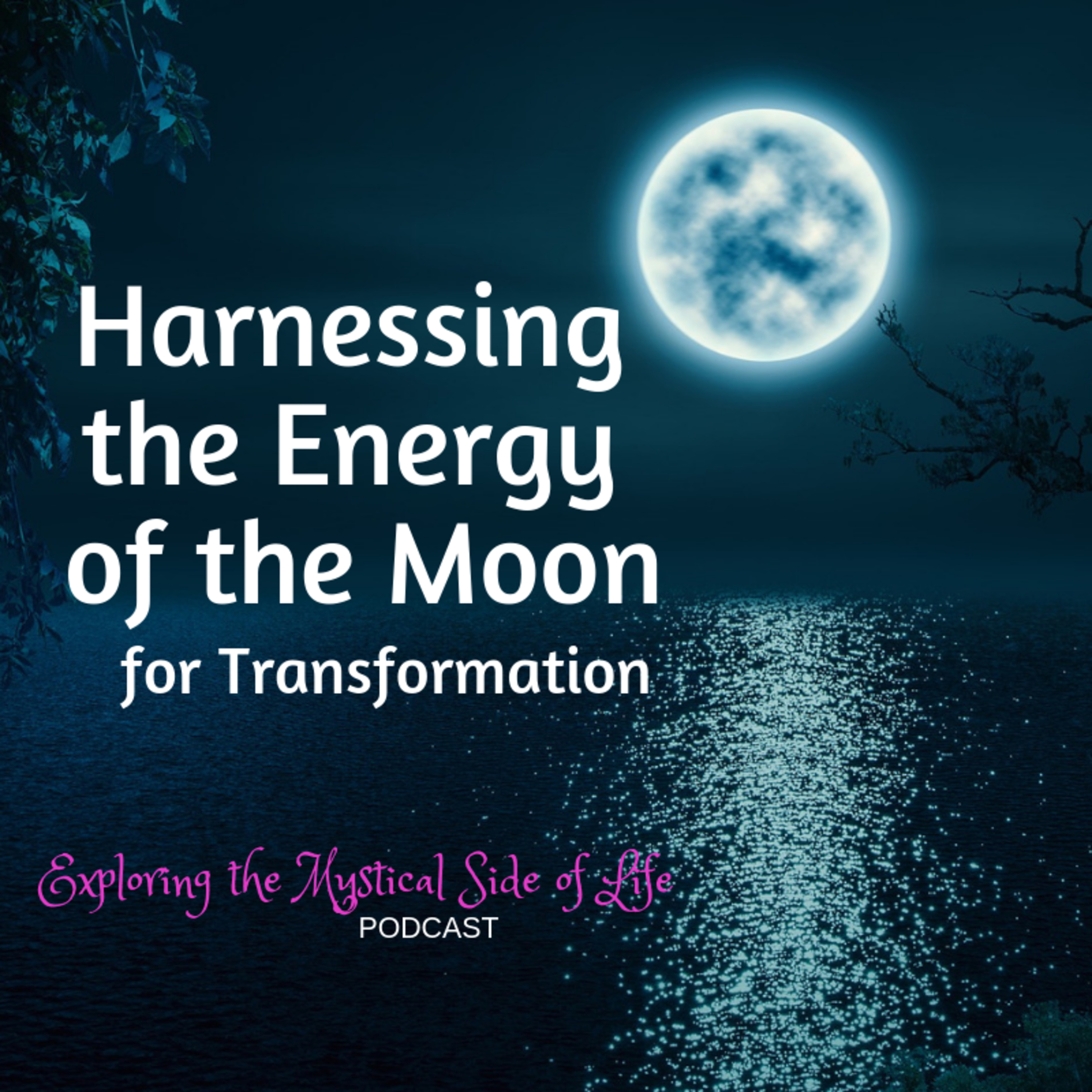 Harnessing the Energy of the Moon for Transformation