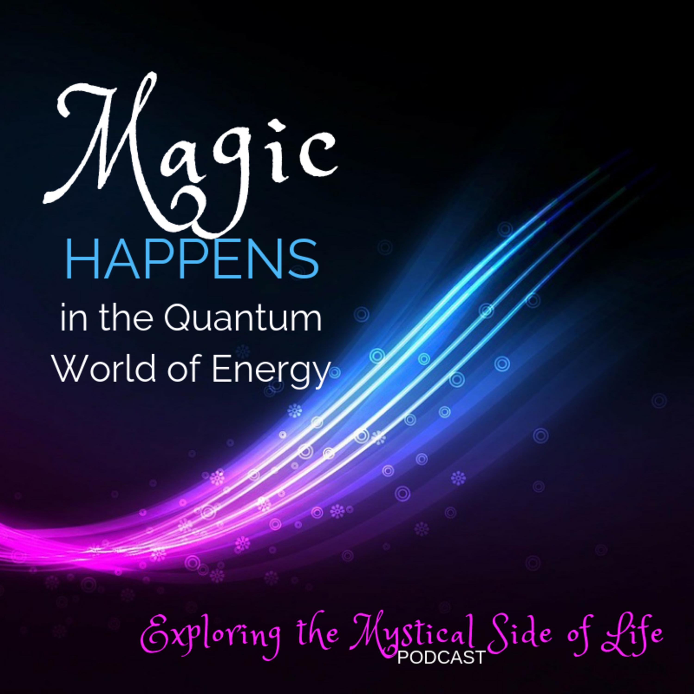 Magic Happens in the Quantum World of Energy