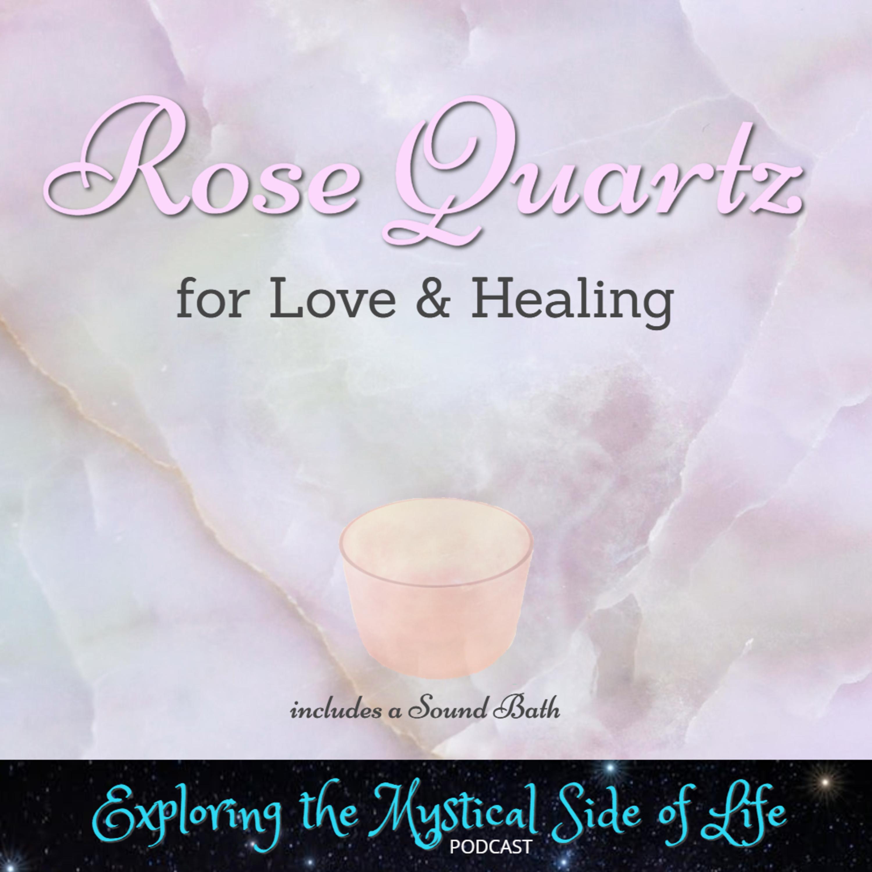 Rose Quartz for Love & Healing