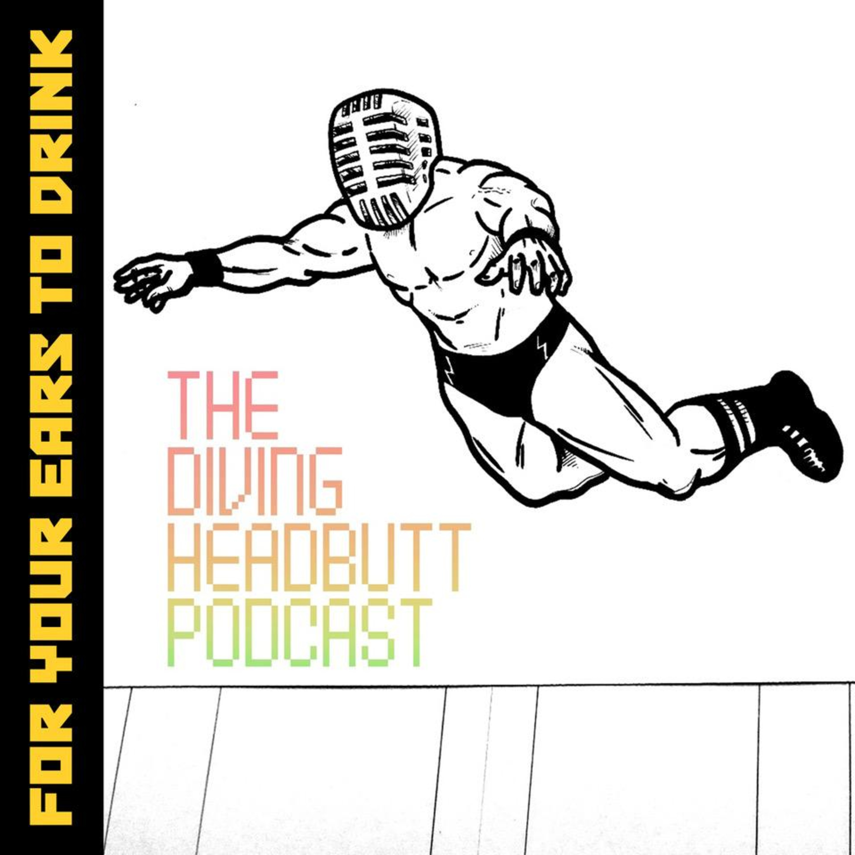 The Diving Headbutt - Episode 4: Vince McMahon is going to live forever.