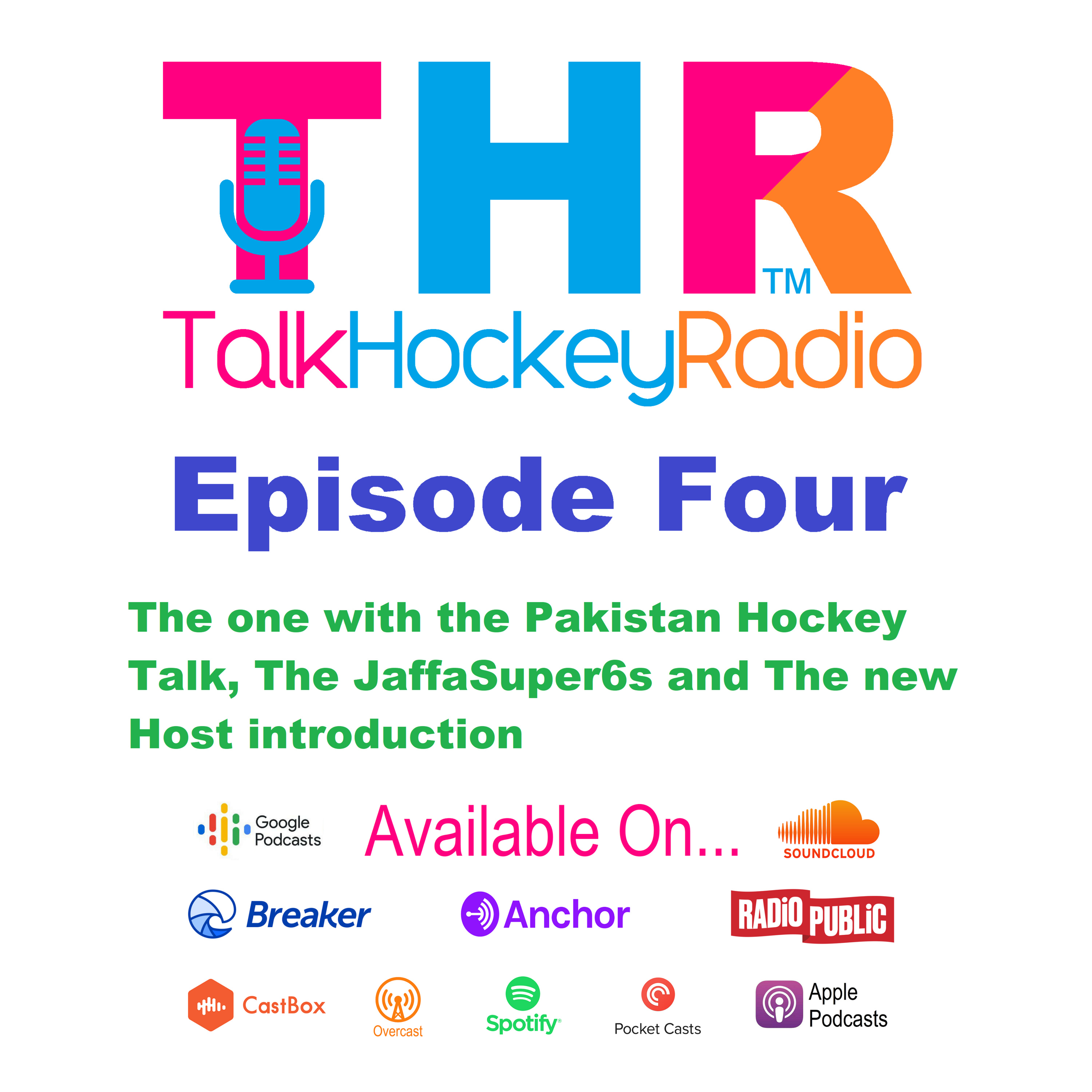 Episode 4 - Talk Hockey Radio - The One with the Pakistan Hockey Talk, The JaffaSuper6s and The New Host Introduction