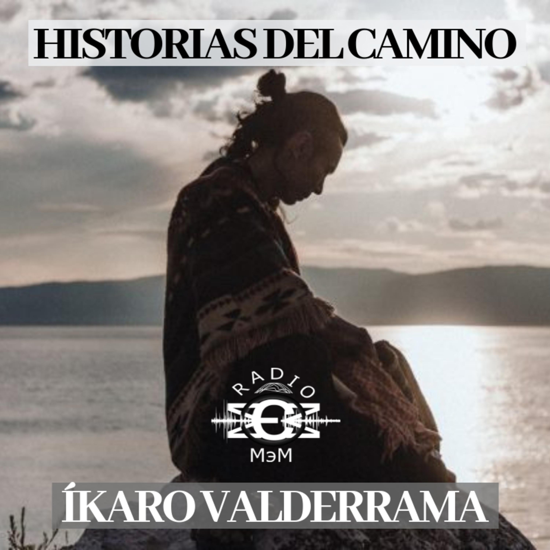 Historias del camino - 002 - Ikaro Valderrama