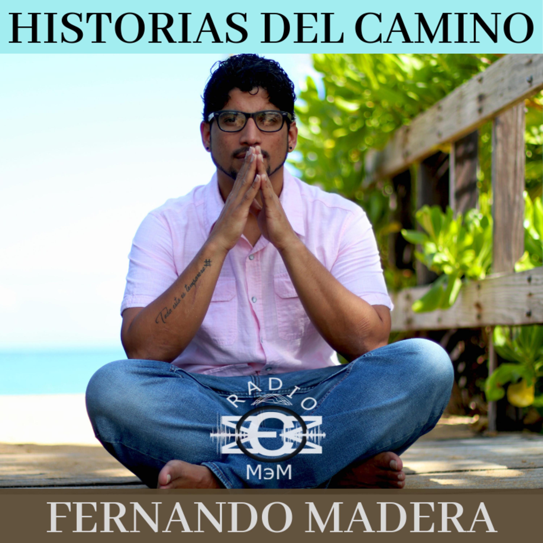 Historias del camino - 003 - Fernando Madera