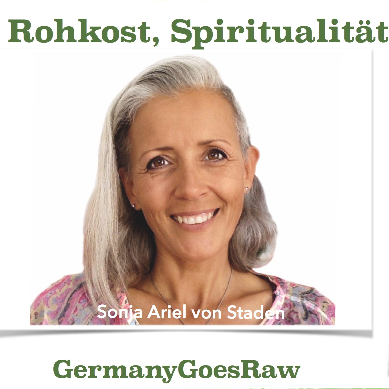 Spirituelle Wirkung der Rohkost - Interview mit Sonja Ariel von Staden - Künstlerin für Sternentore, Buchautorin, Engel- und Einhornmedium