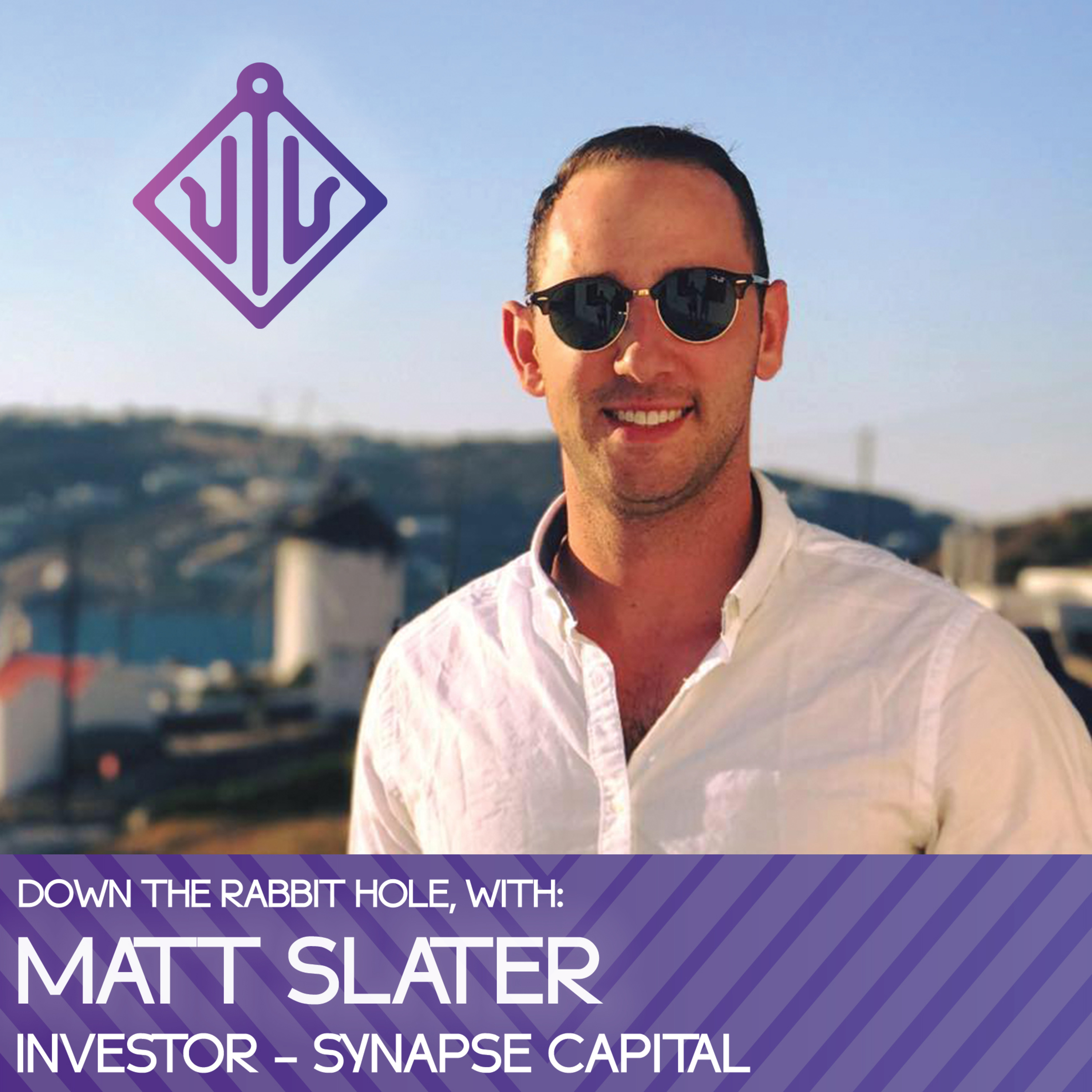 002 - with Matt Slater - Investor, Synapse Capital - Decentralized Exchanges and Democratized Investment