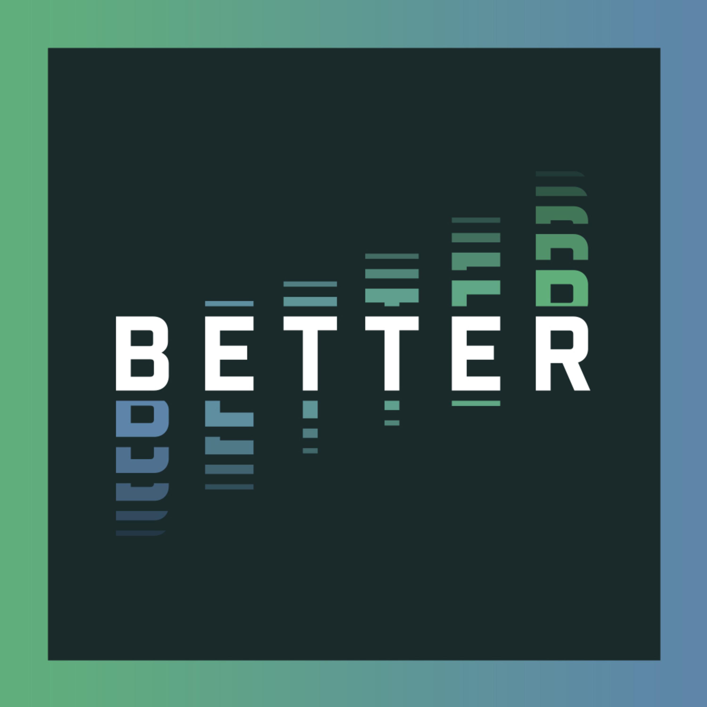 Better than Better