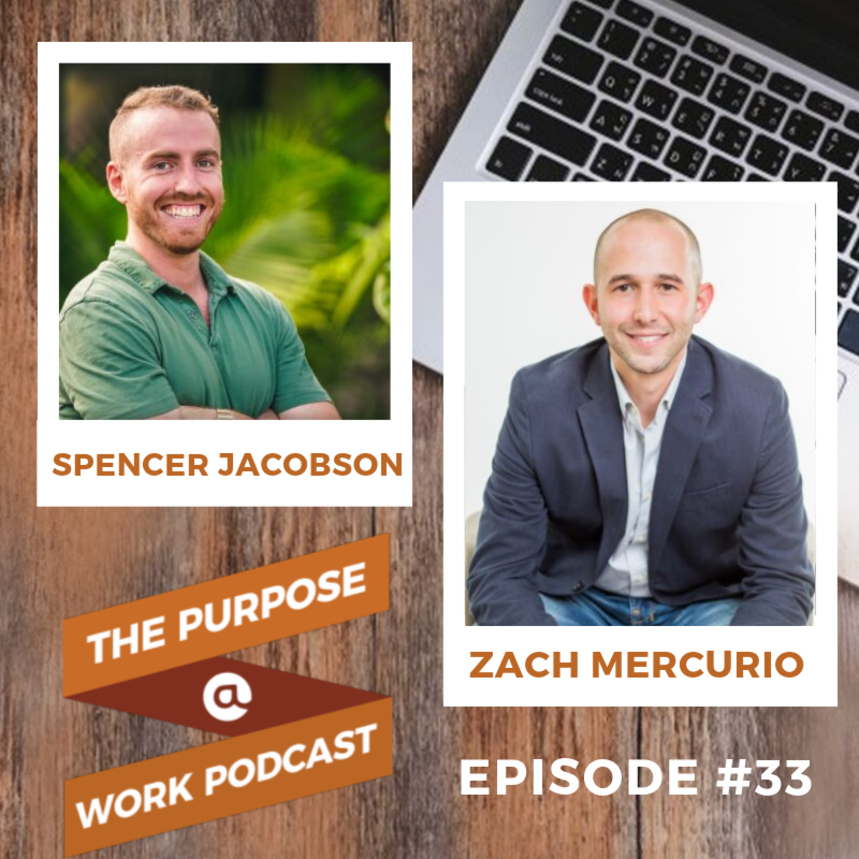 #33 Zach Mercurio - Purposeful Leadership and Meaningful Work Strategist: How purpose will transform your life, business and leadership