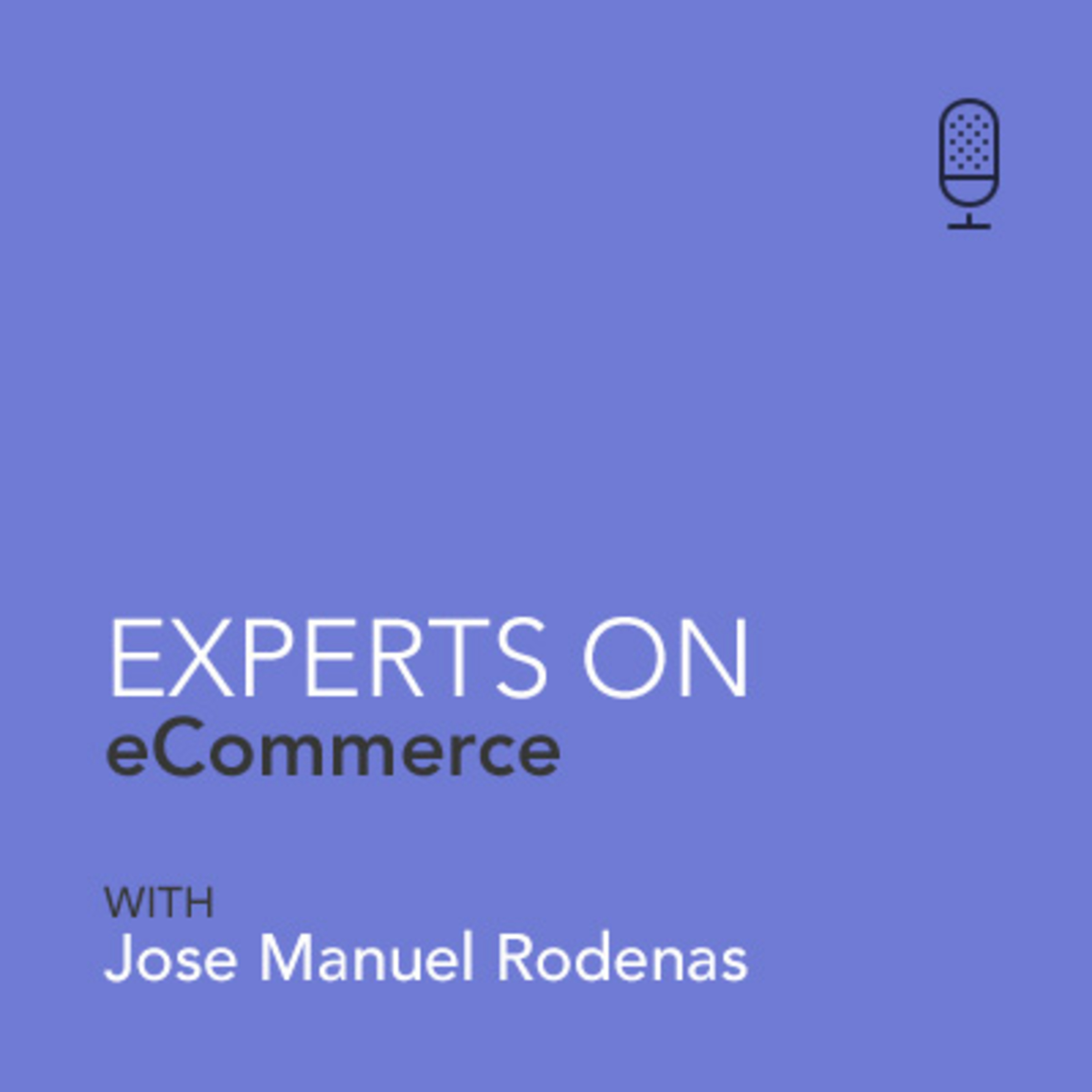 "Jose Manuel Rodenas - Expert On eCommerce - ""You need to invest in human capital"" (ES)"