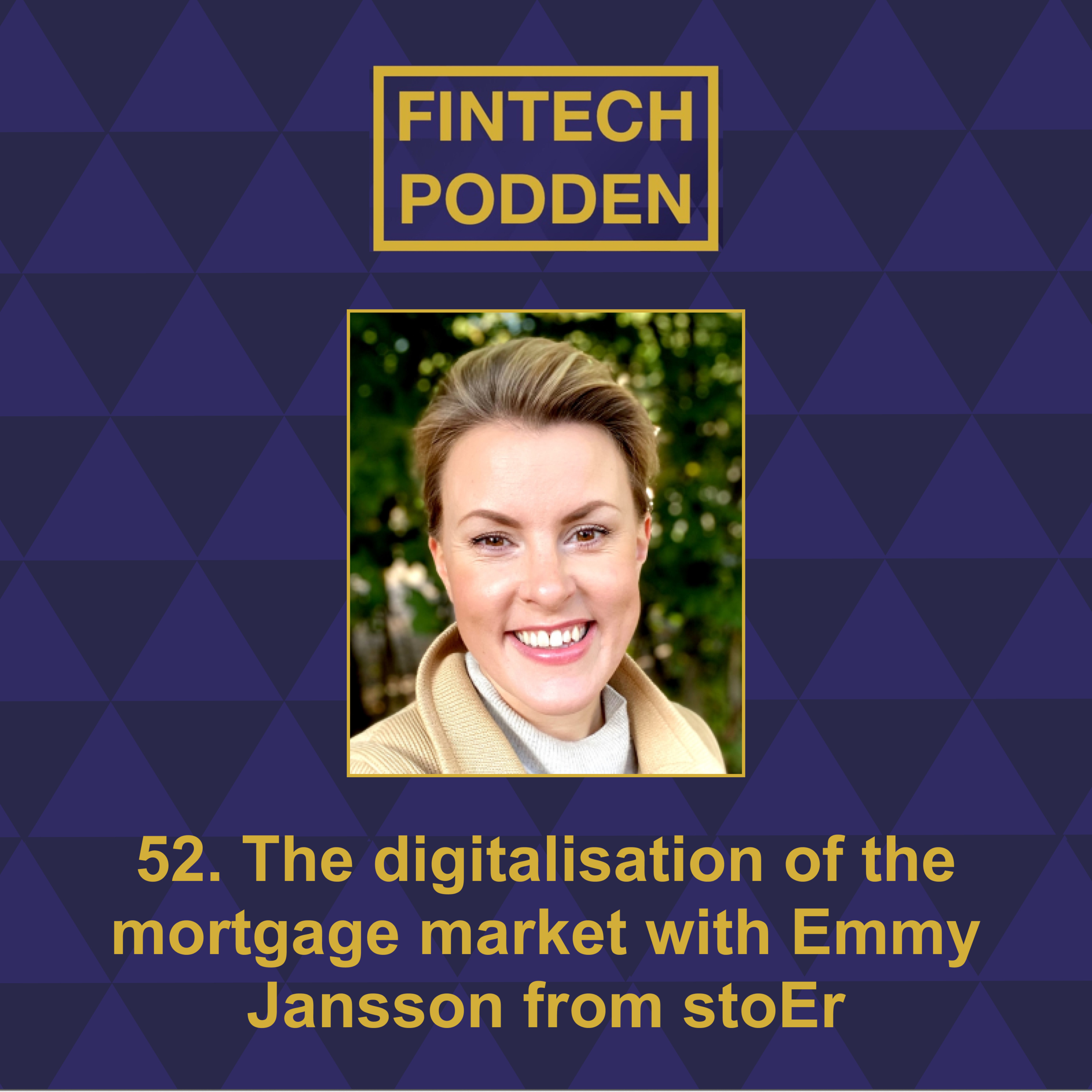 52. The digitalisation of the mortgage market with Emmy Jansson from stoEr