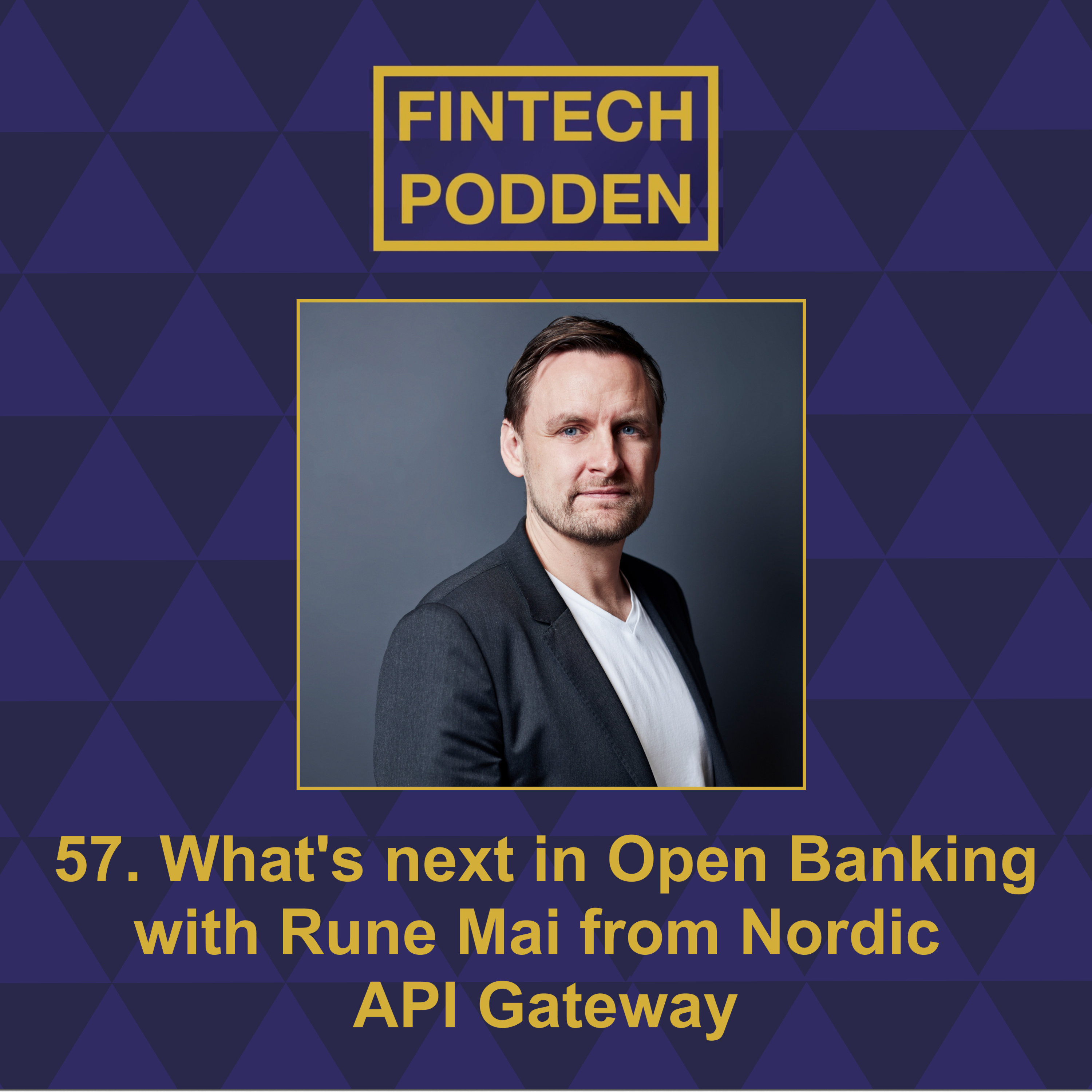57. What's next in Open Banking with Rune Mai from Nordic API Gateway