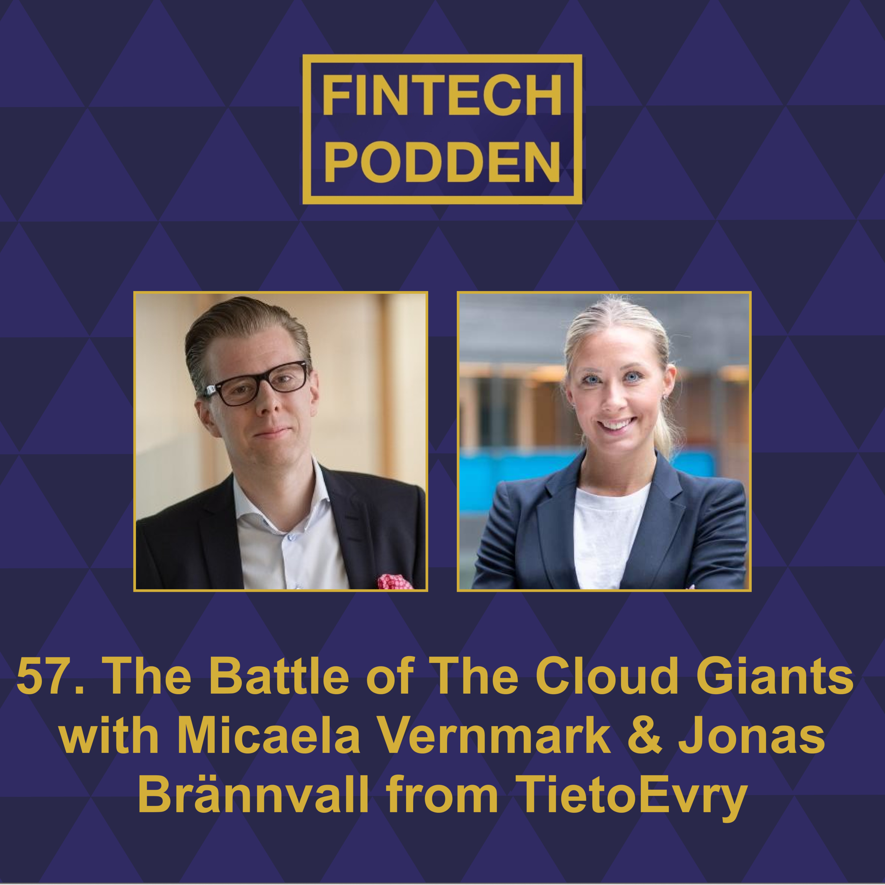 58. The battle of the cloud giants with Micaela Vernmark & Jonas Bränvall from TietoEVRY
