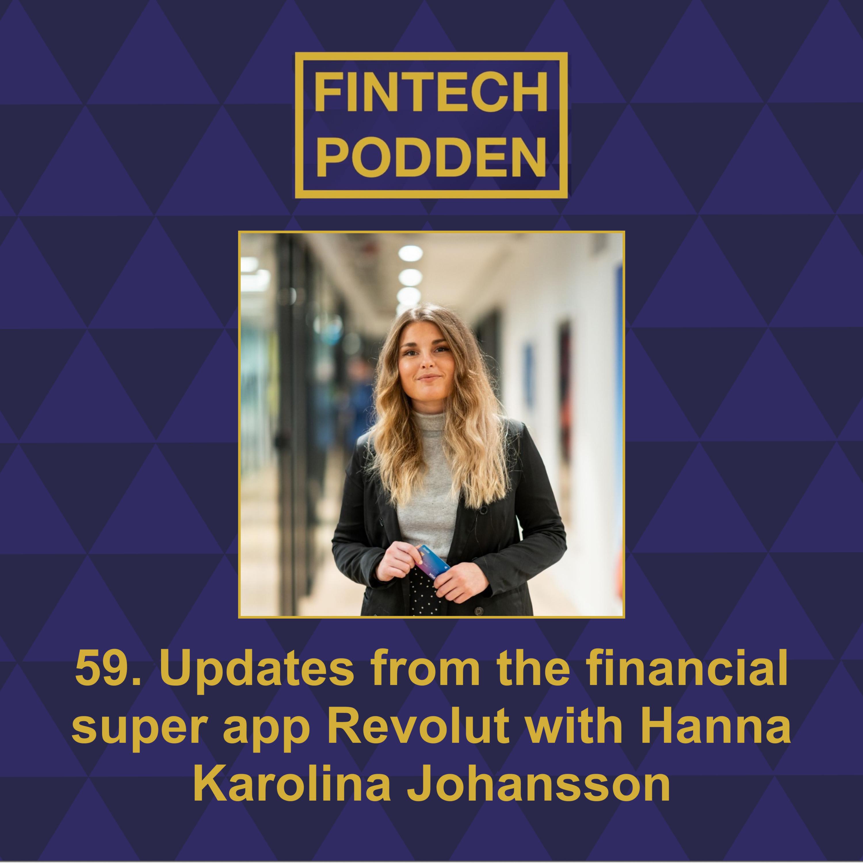59. Updates from the financial super app Revolut with Hanna Karolina Johansson