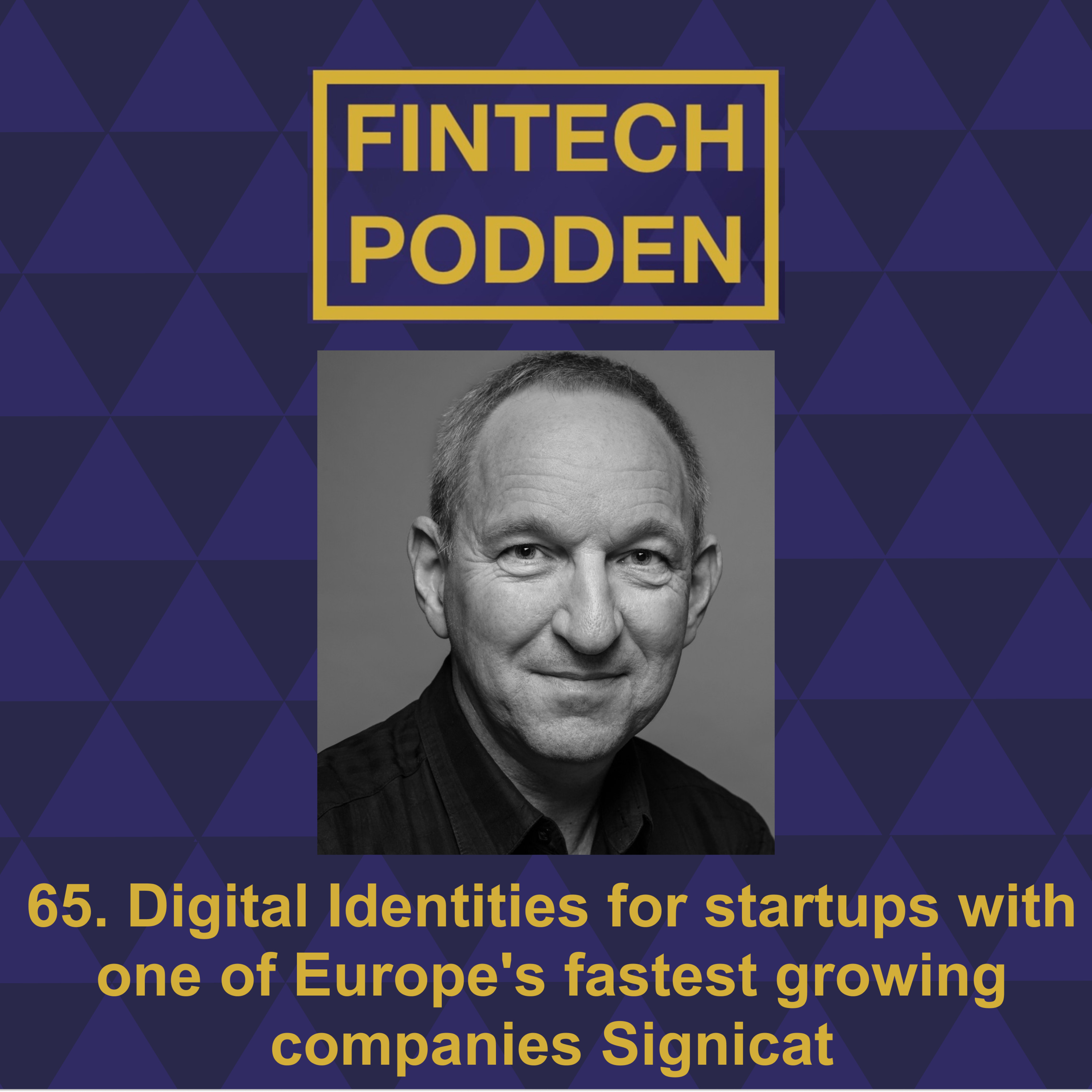 65. Digital Identities for startups with one of Europe's fastest growing companies Signicat