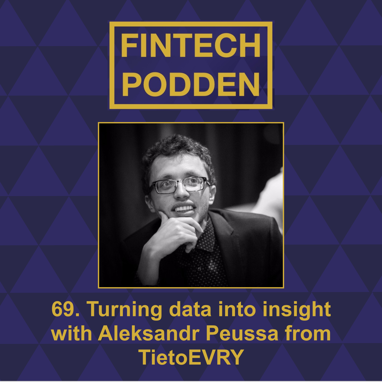 69. Turning data into insight with Aleksandr Peussa from TietoEVRY