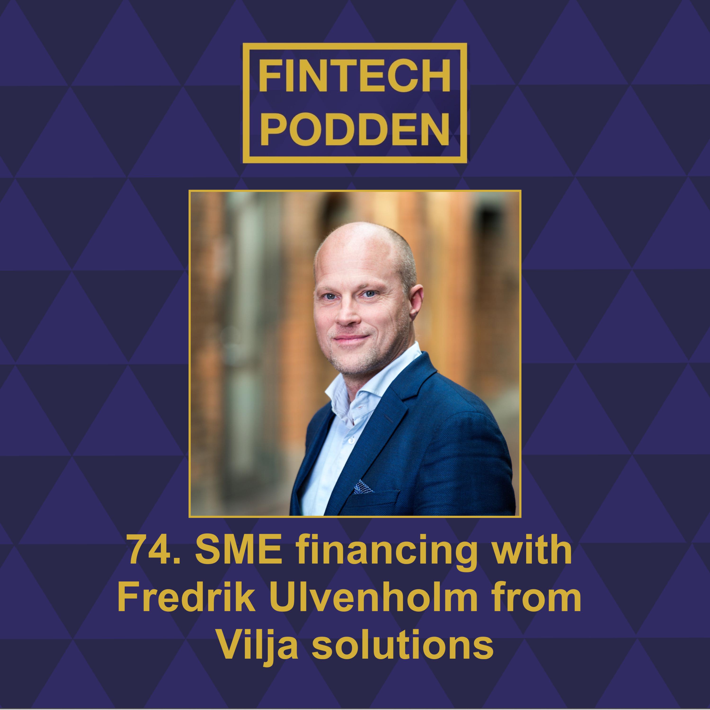 74. SME financing with Fredrik Ulvenholm from Vilja solutions