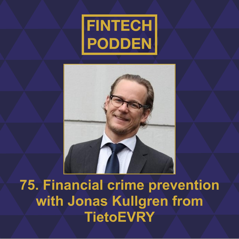 75. Financial crime prevention with Jonas Kullgren from TietoEVRY