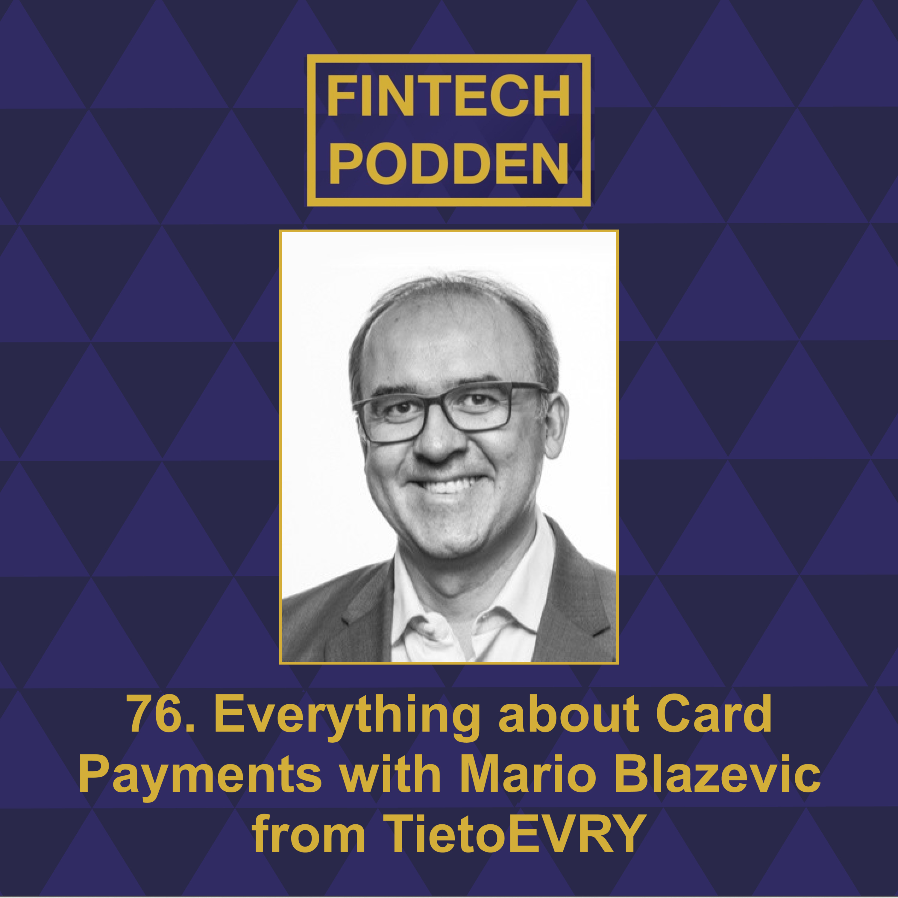 76. Everything about Card Payments with Mario Blazevic from TietoEVRY