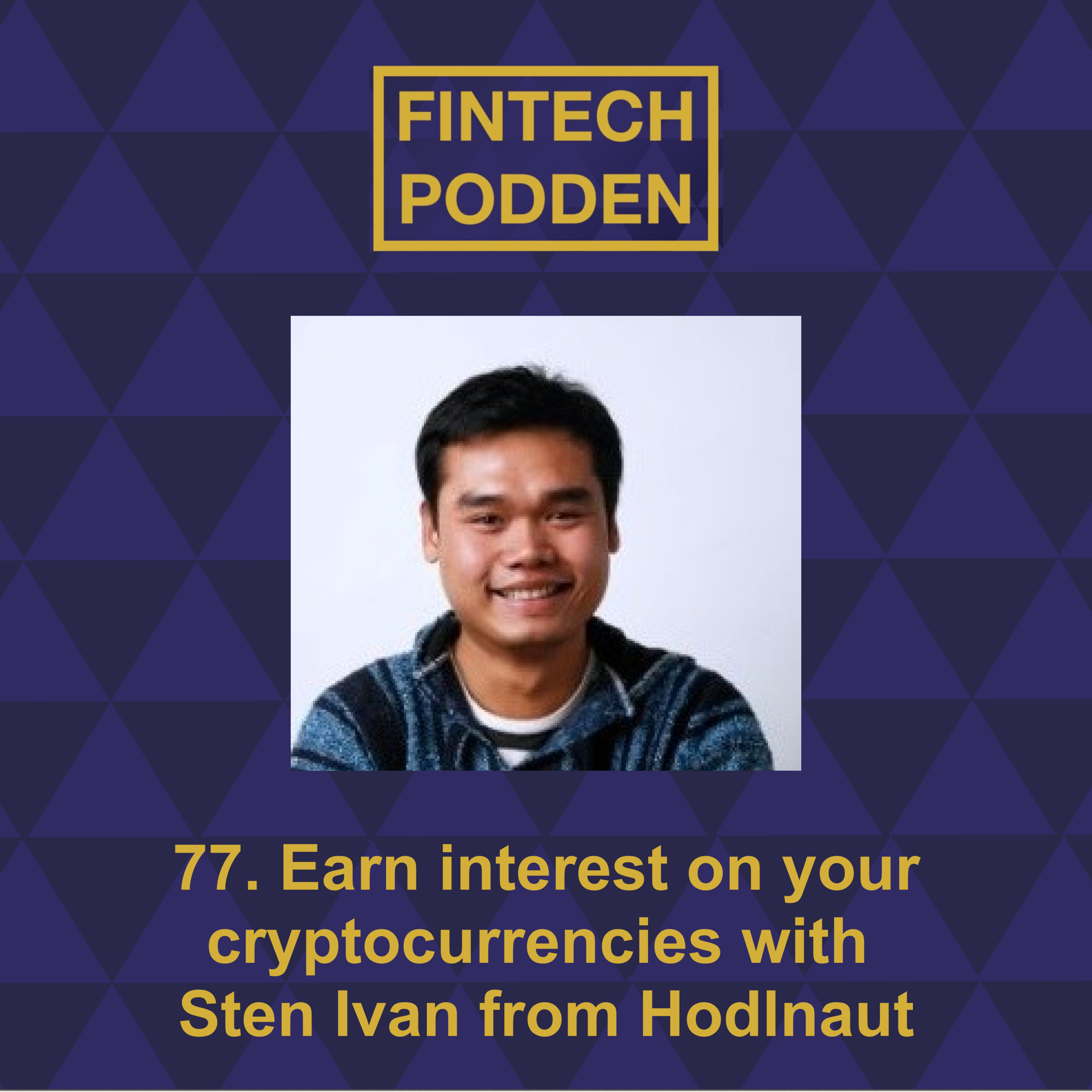77. Earn interest on your cryptocurrencies with Sten Ivan from Hodlnaut