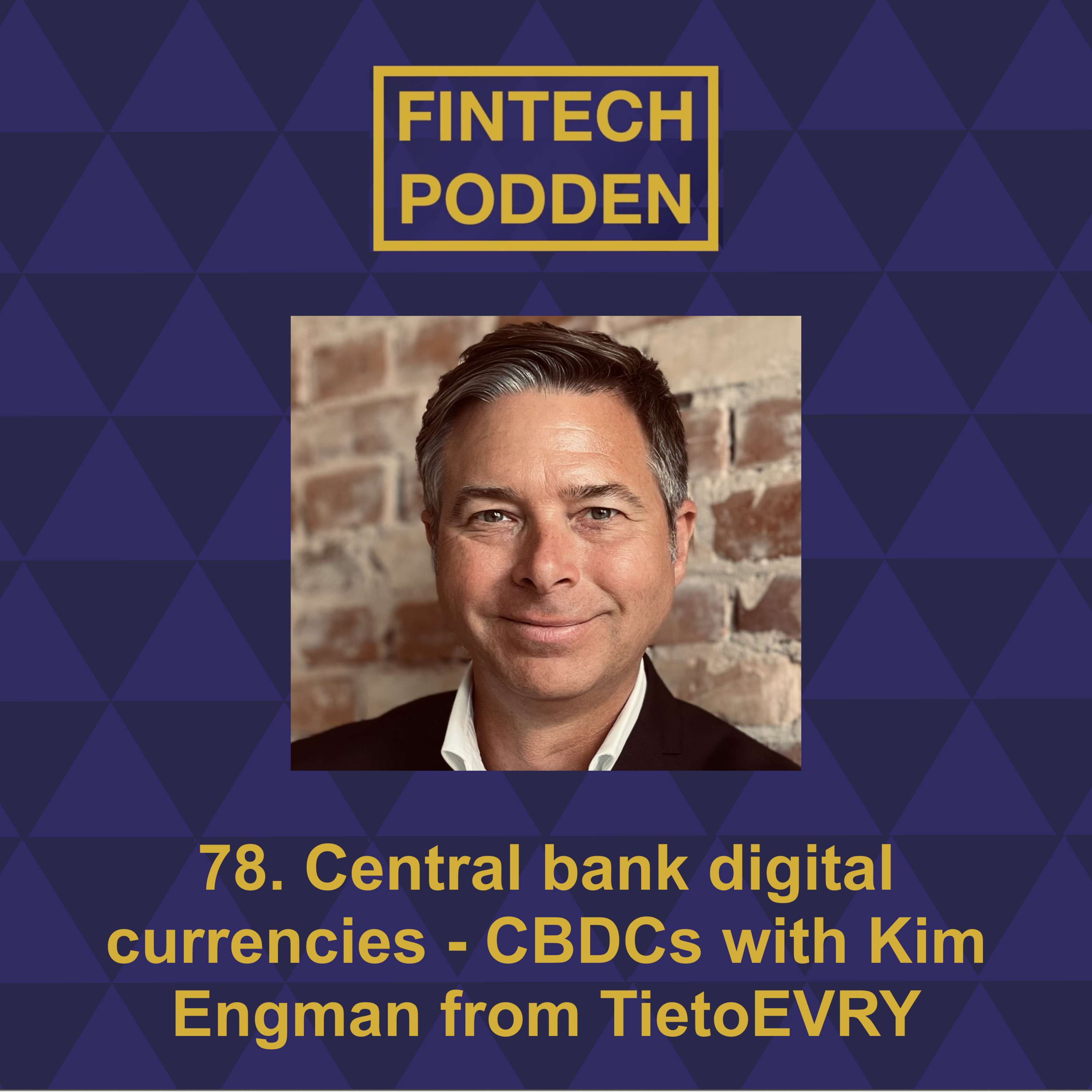 78. Central bank digital currencies - CBDCs with Kim Engman from TietoEVRY
