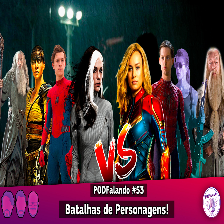 PODFalando #53 – Batalhas de Personagens!