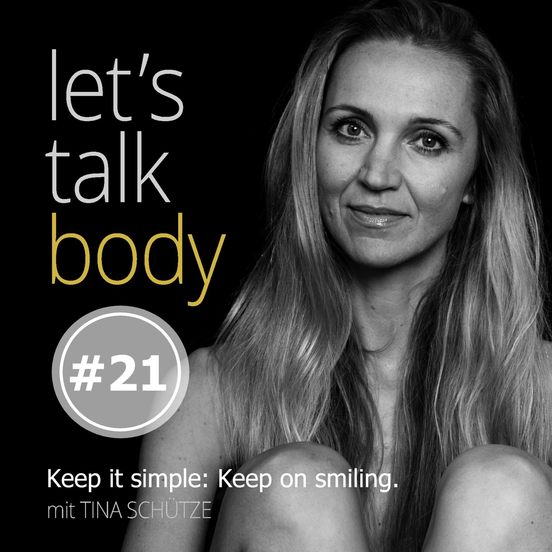 Keep it simple: Keep on smiling