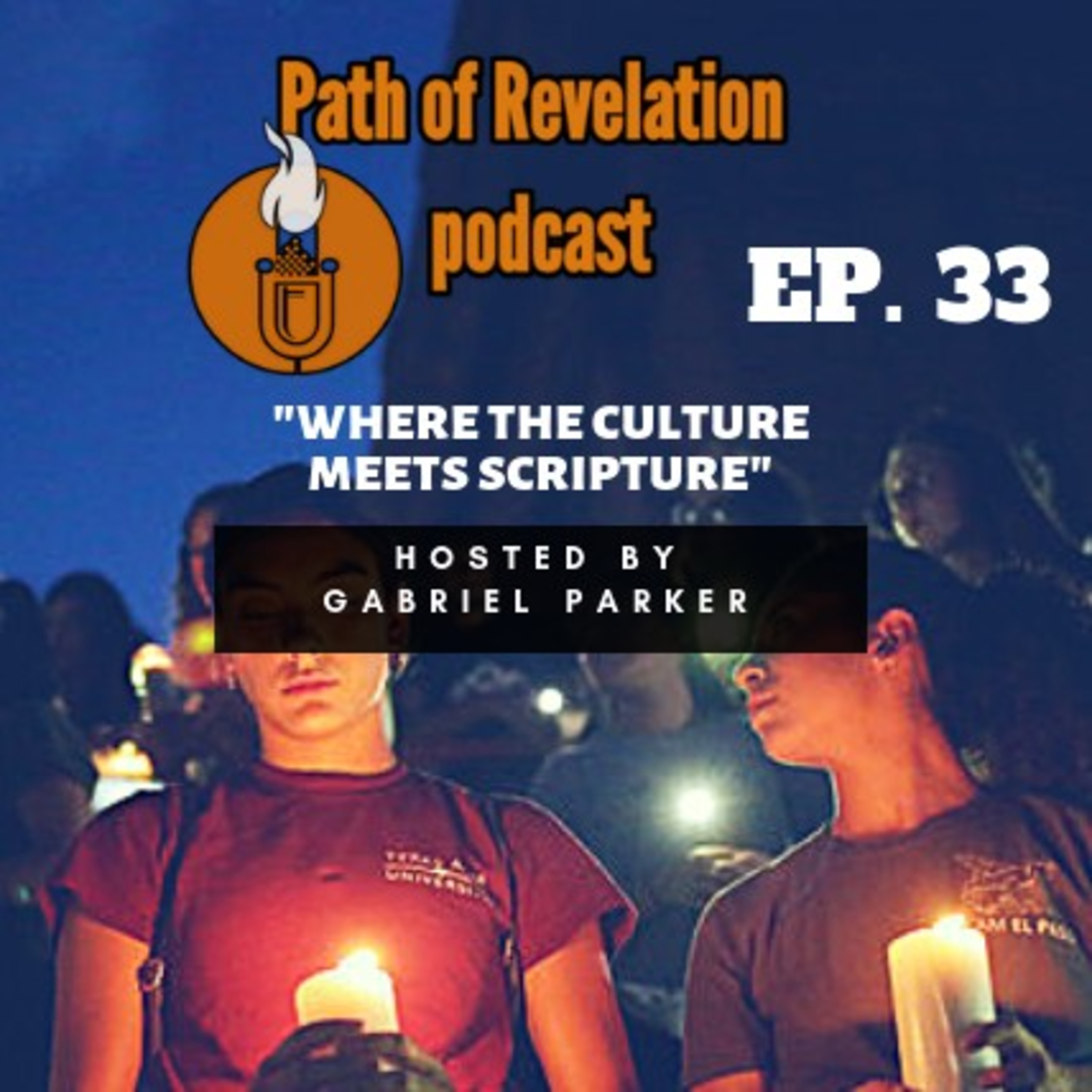 Path of Revelation Podcast: Episode 33