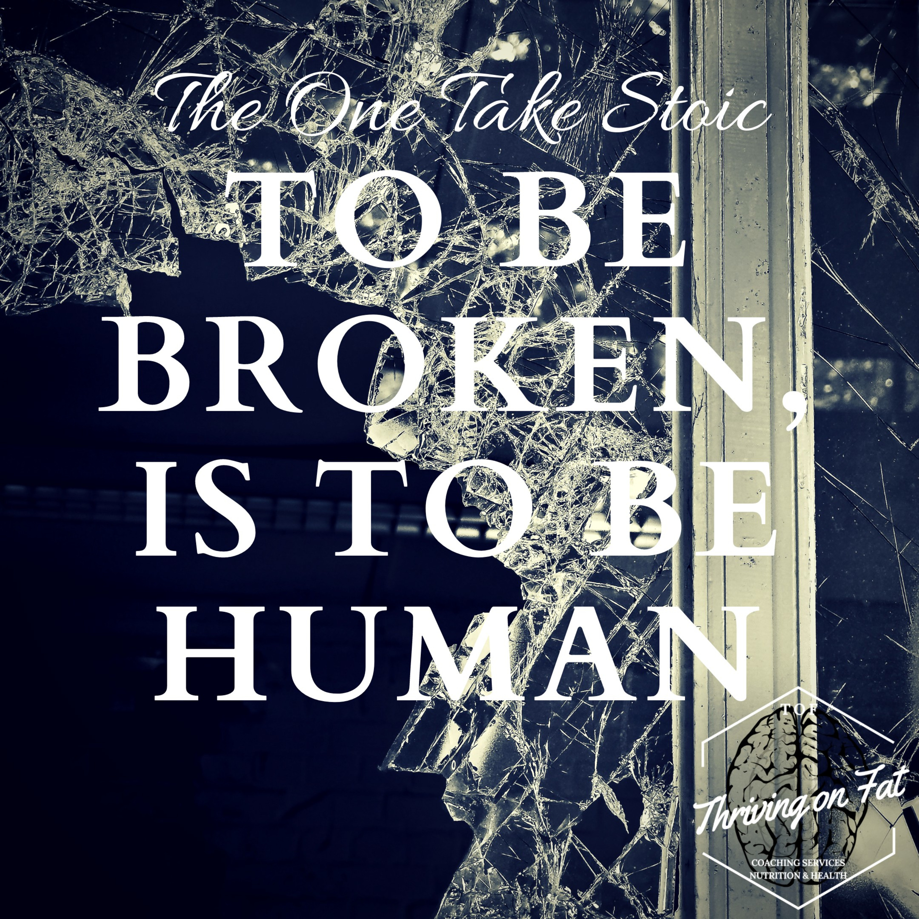 153: to be broken, is to be human