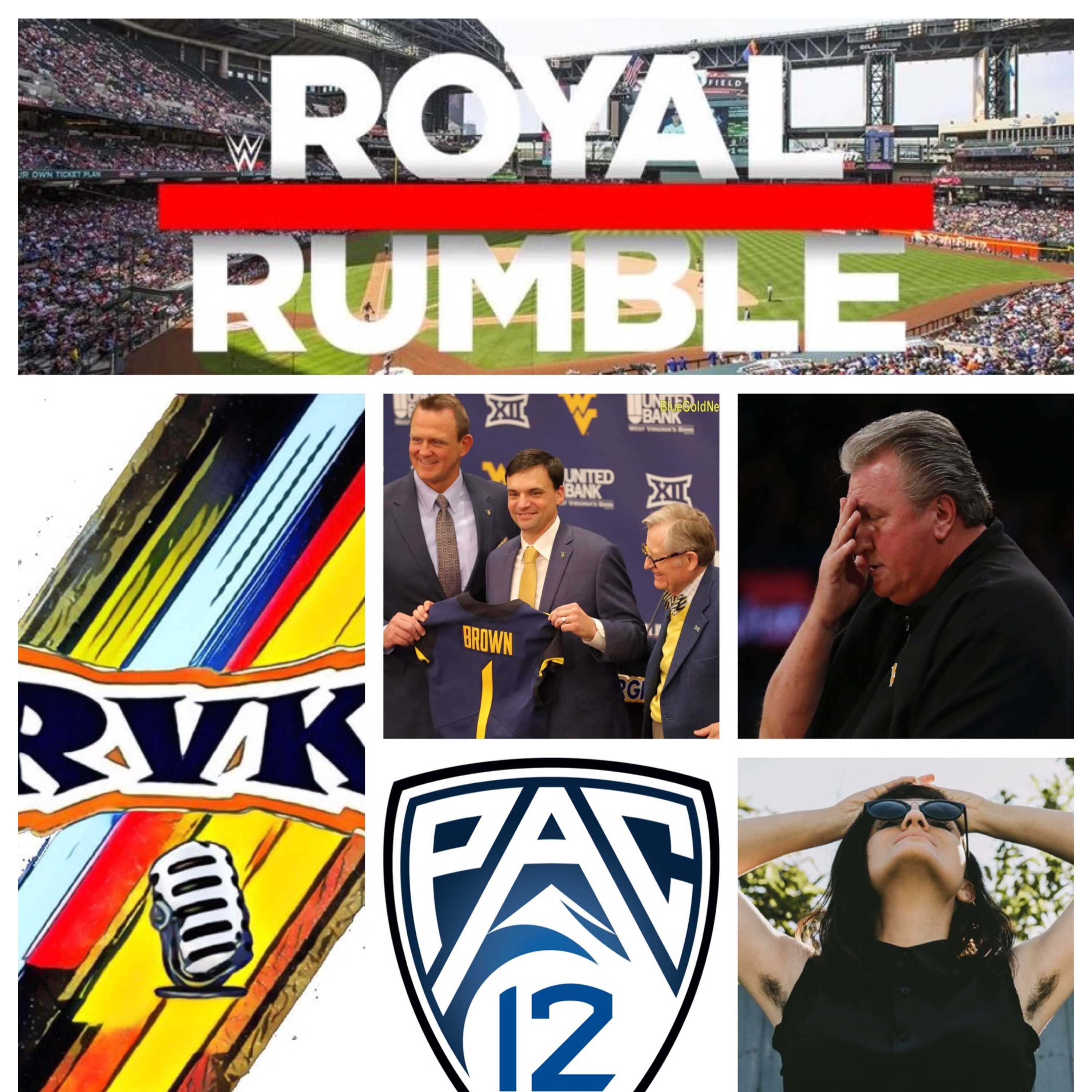 Ep.89-JanuHairy, WVU Football Updates, Basketball Scaries, R✌️K Coaches Royal Rumble: PAC 12 Edition