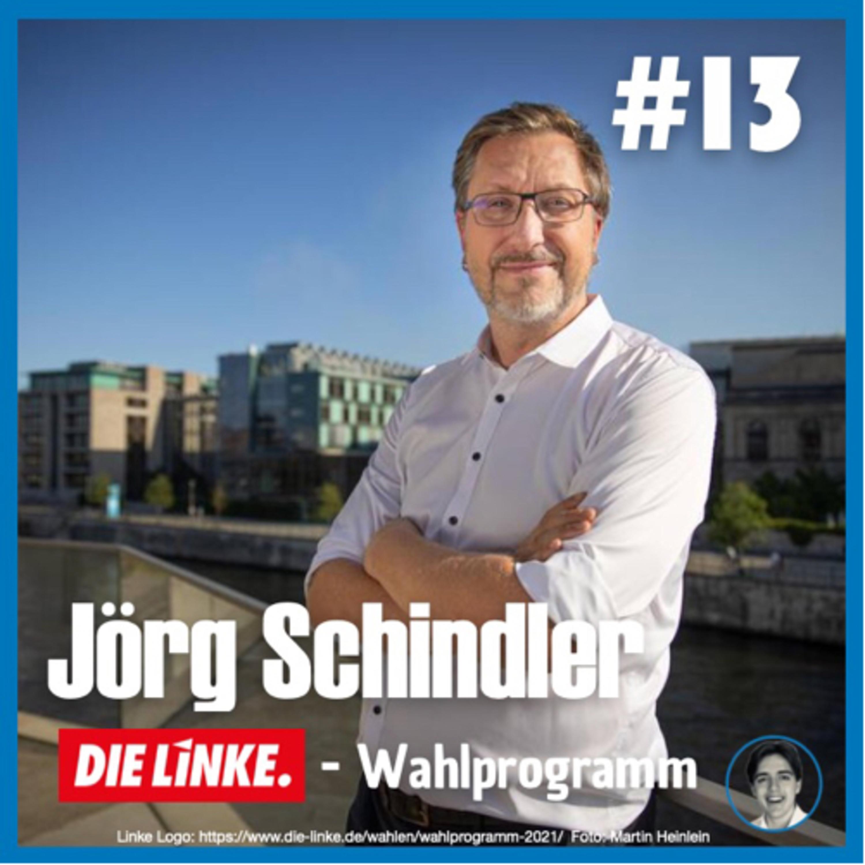 #13 Jörg Schindler: Linke Wahlprogramm zur BTW 2021