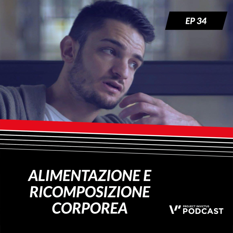 Invictus podcast ep. 34 - Francesco Ragone - Alimentazione e ricomposizione corporea