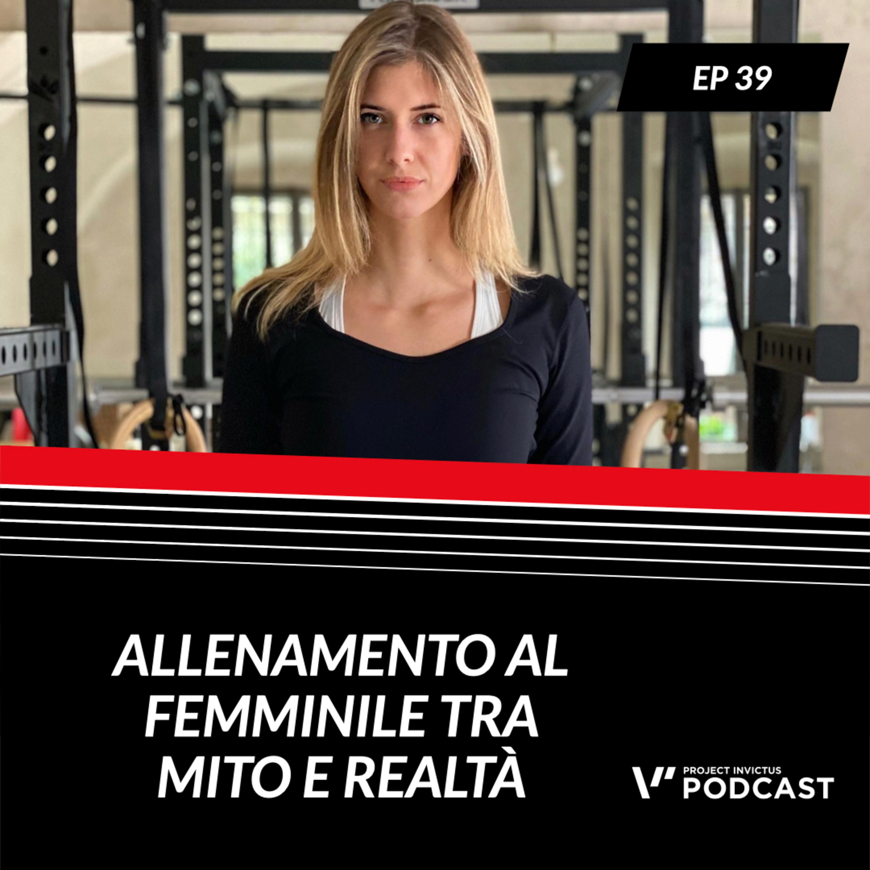 Invictus podcast ep. 39 - Francesca Marziali - Allenamento al femminile tra mito e realtà
