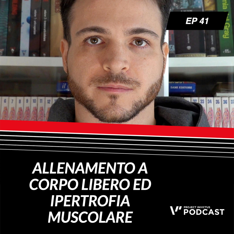 Invictus podcast ep. 41 - Franco Campedelli - Allenamento a corpo libero ed ipertrofia muscolare