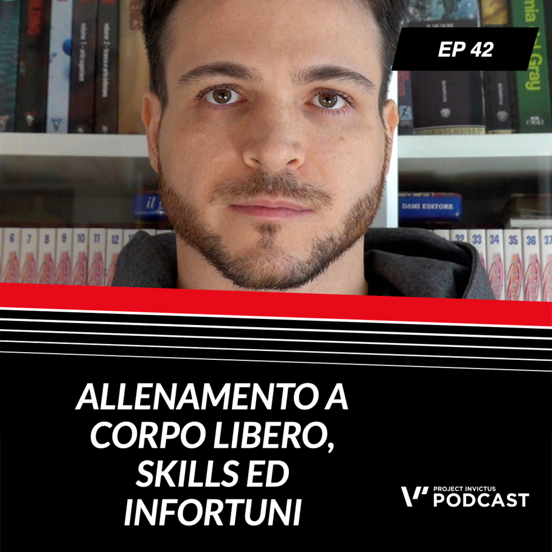 Invictus podcast ep. 42 - Franco Campedelli - Allenamento a corpo libero, skills ed infortuni