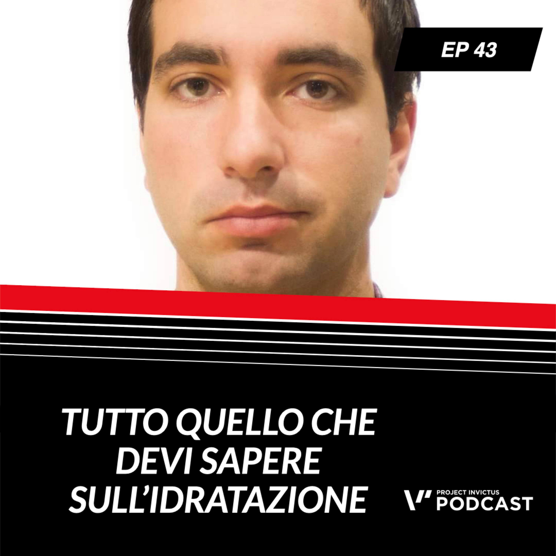 Invictus podcast ep. 43 - Alex Buoite Stella - Tutto quello che devi sapere sull'idratazione sportiva