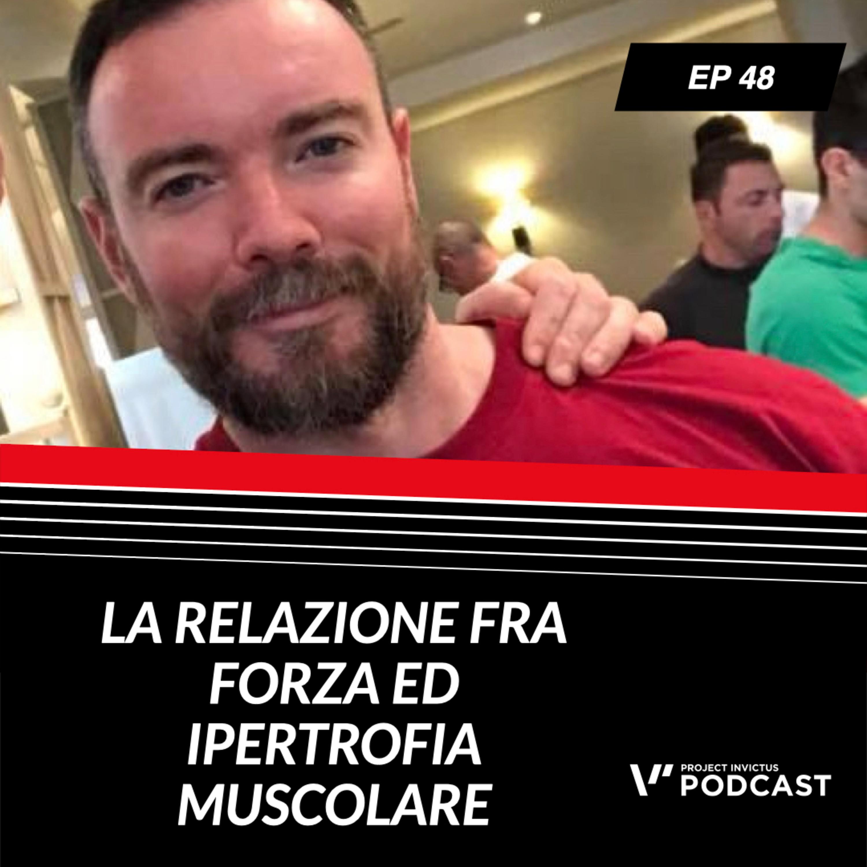 Invictus podcast ep. 48 - Gabriele Stefanelli - La relazione fra forza ed ipertrofia muscolare