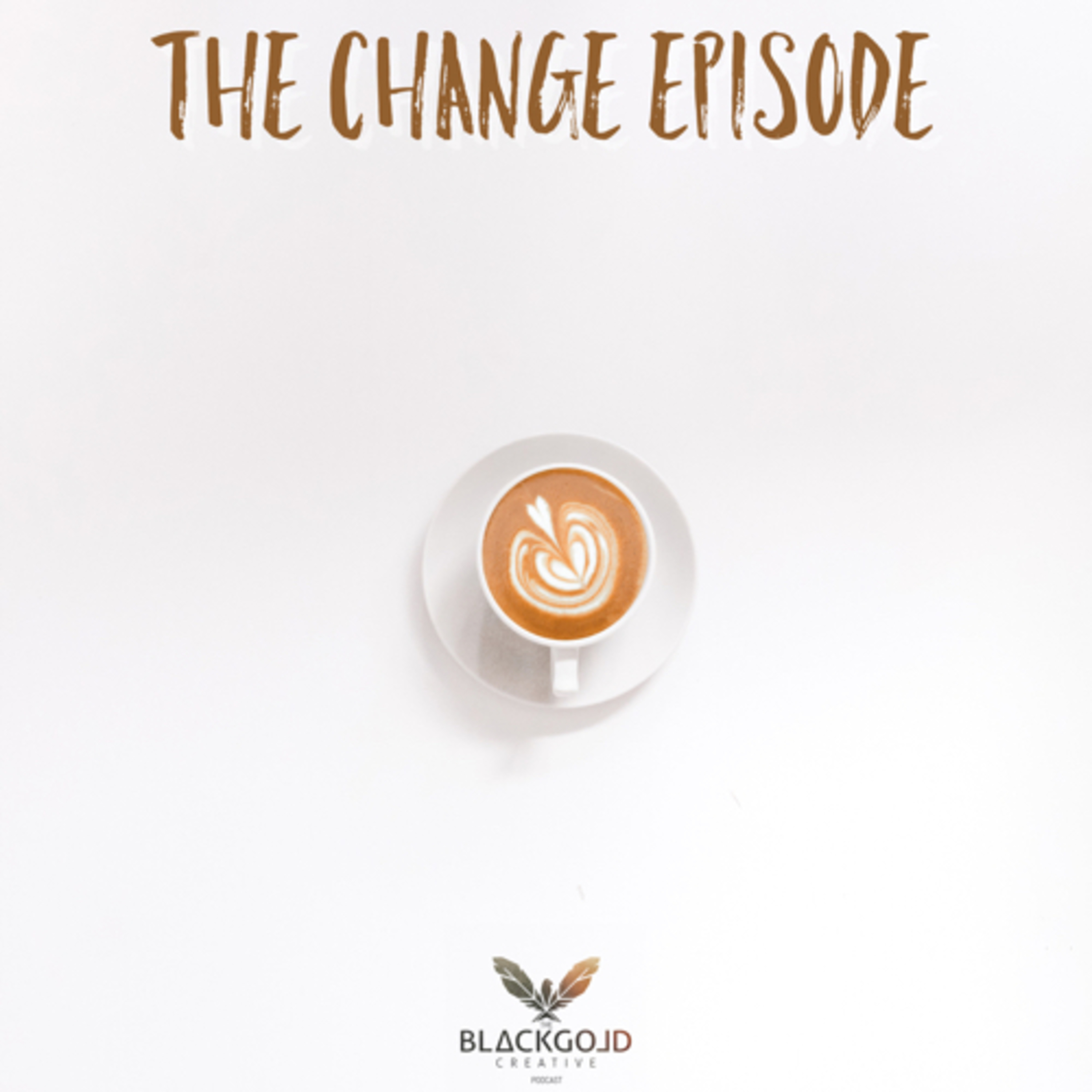 12: The Change Episode