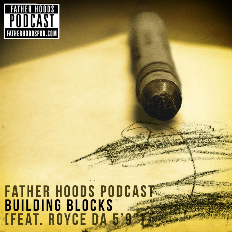 "#54: Building Blocks w/ Royce da 5'9"""