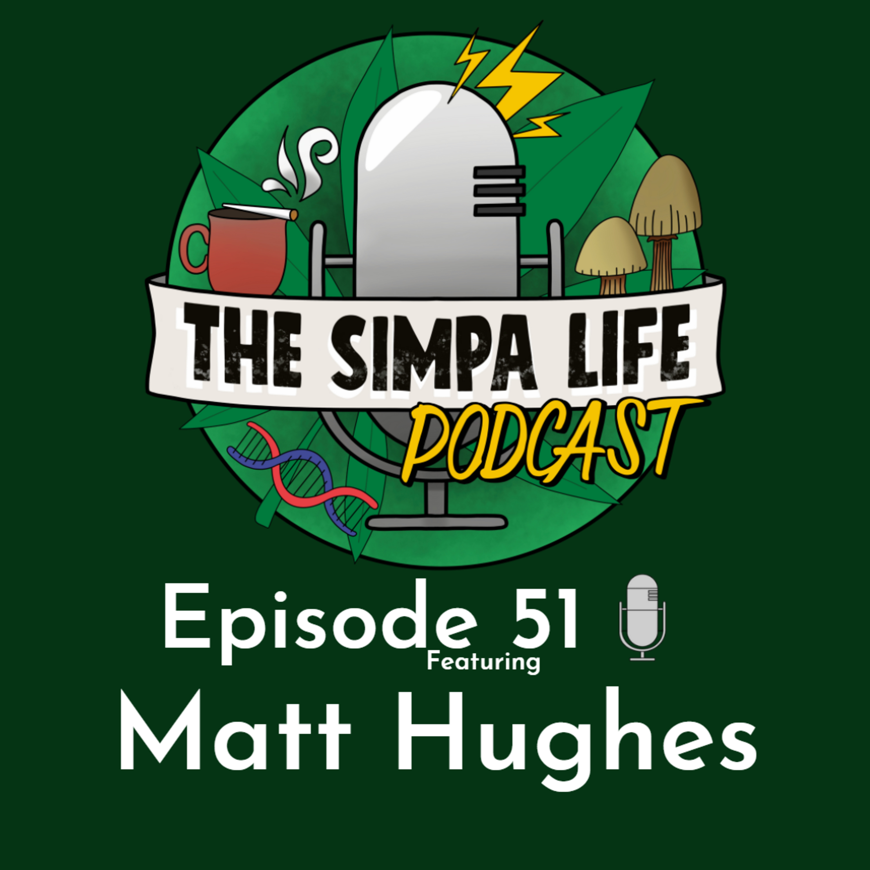 The Simpa Life Podcast Episode 51: Matt Hughes
