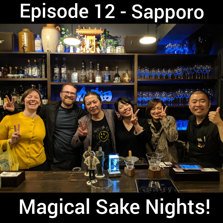 Ep 12: Sapporo Japan - Food and Magical Sake Nights