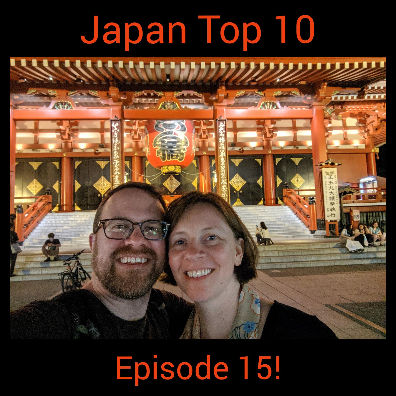 Ep 15: Japan Top 10 Wrap Up