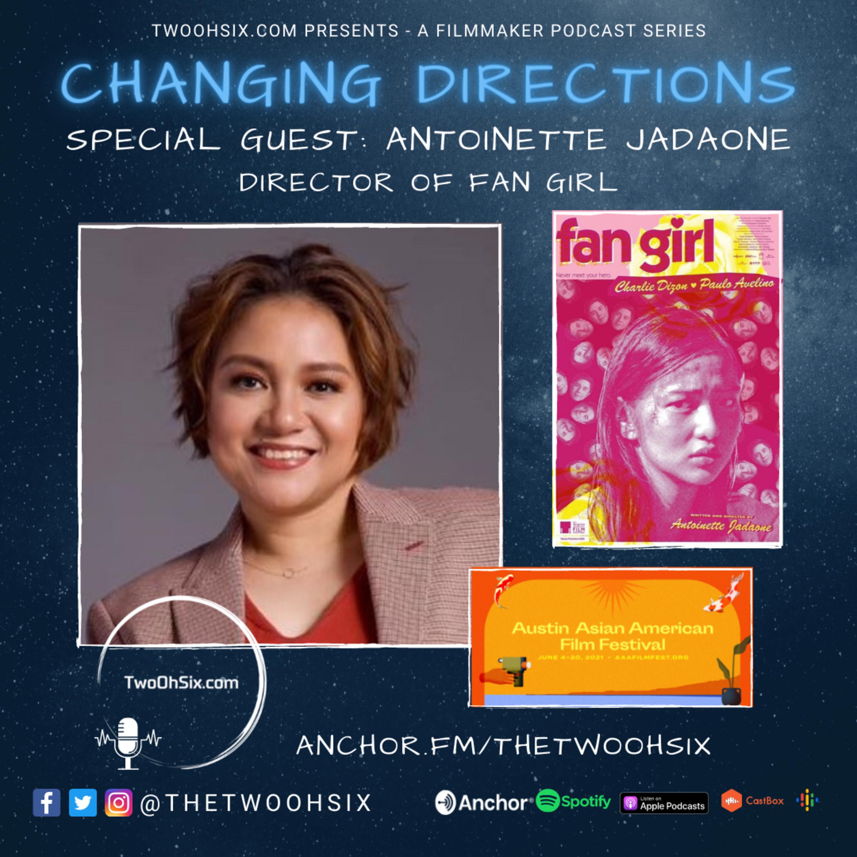 Changing Directions: Antoinette Jadaone - Director of Fan Girl