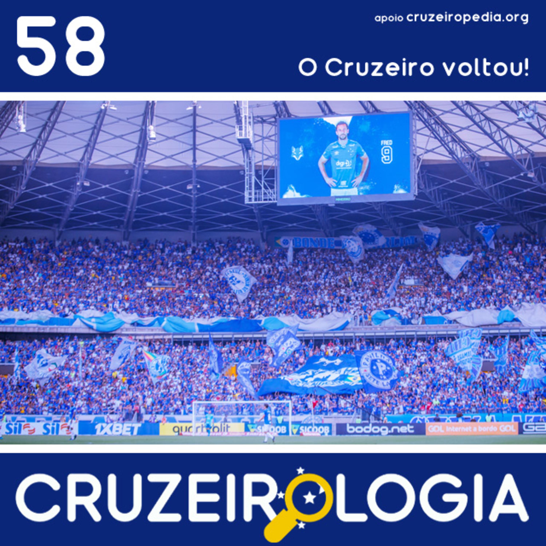 Episódio #58 - O Cruzeiro voltou!