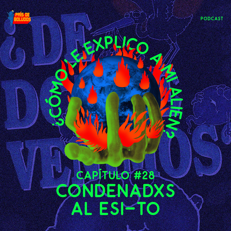 Condenadxs al ESI-to
