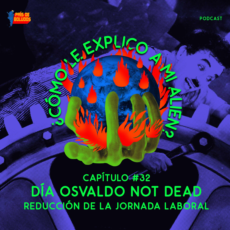 Día Osvaldo not dead