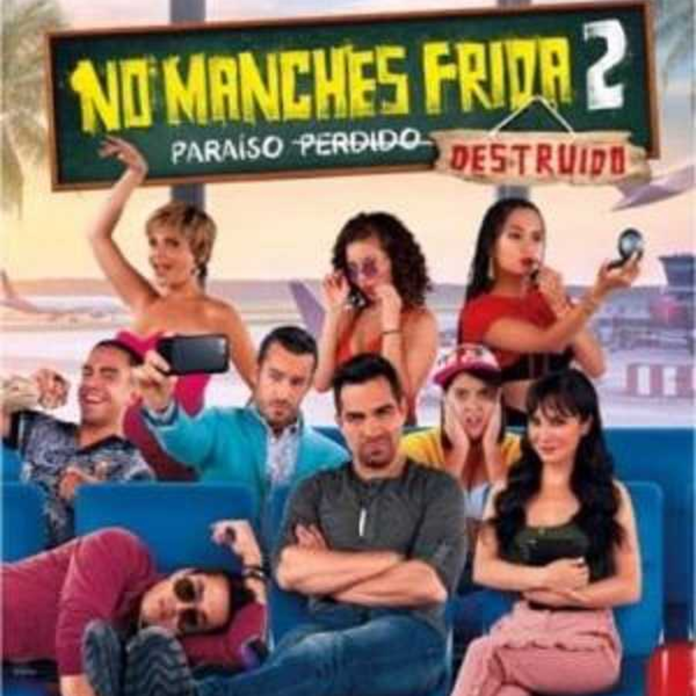 Descargar No Manches Frida 2 2019 Pelicula Online Gratis Español Latino
