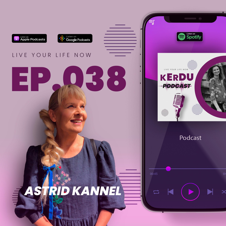 Astrid Kannel: Iga inimene on kõige parem olles tema ise!